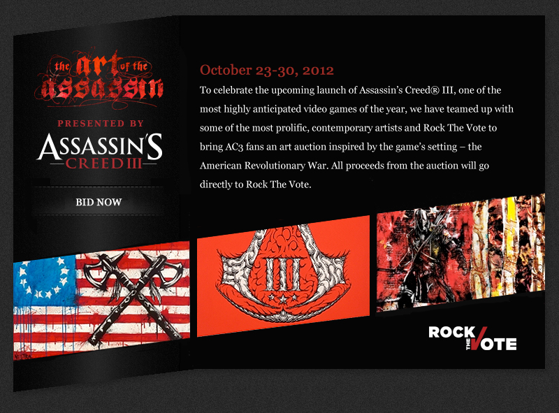 Ubisoft and Rock the Vote have teamed up to auction off their Art of the Assassin exhibition pieces inspired by ACIII and the Revolution. Runs from 23/10/12 to 30/10/12